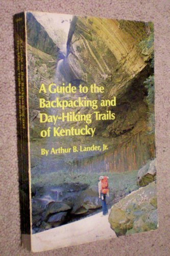 A Guide to the Backpacking and Day-Hiking Trails of Kentucky