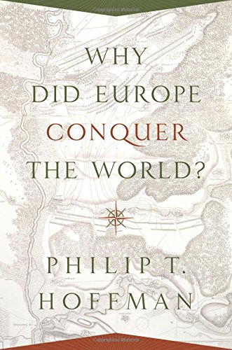 Why Did Europe Conquer the World? ISBN-13 9780691139708