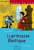 echange, troc Bernard Friot, Olivier Balez - La princesse Elastique