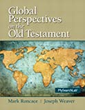 img - for By Mark Roncace Global Perspectives on the Old Testament (1st First Edition) [Paperback] book / textbook / text book