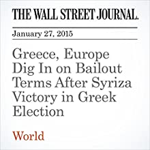 Greece, Europe Dig In on Bailout Terms After Syriza Victory in Greek Election (       UNABRIDGED) by Matthew Karnitschnig, Gabriele Steinhauser Narrated by Ken Borgers