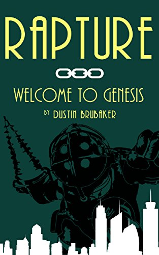 Rapture: Welcome to Genesis, by Dustin Brubaker