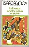 Lucky Starr and the Moons of Jupiter (Lucky Starr #5) (Signet SF, T3975) (0451049756) by Asimov, Isaac
