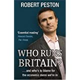 Who Runs Britain?: And Who's to Blame for the Economic Mess We're inby Robert Peston