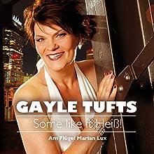Some like it Heiß! (       ungekürzt) von Gayle Tufts Gesprochen von: Gayle Tufts