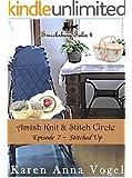 Amish Knit & Stitch Circle ~ Book 7 ~ Stitched Up (Smicksburg Tales 4 Series) (English Edition)