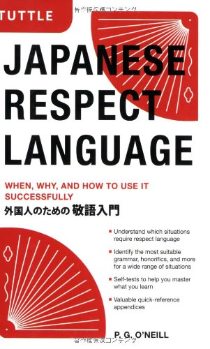 Japanese Respect Language: When, Why, and How to use it...