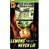 Lemons Never Lie (Hard Case Crime (Mass Market Paperback)) ~ Richard Stark (Donald...