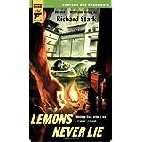 Lemons Never Lie (Hard Case Crime (Mass Market Paperback)) ~ Richard Stark