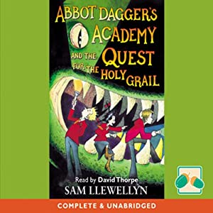 Abbot Dagger's Academy and the Quest for the Holy Grail Audiobook