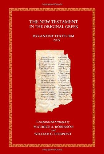 The New Testament in the Original Greek: Byzantine Textform 2005