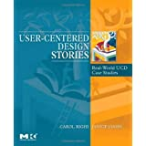 User-Centered Design Stories: Real-World UCD Case Studies (Interactive Technologies) ~ Carol Righi