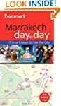 Frommer's Marrakech Day by Day (Fromm...