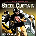 Tales From Behind The Steel Curtain: The Best Stories of the '79 Steelers (       UNABRIDGED) by Jim Wexell Narrated by Tim Lundeen
