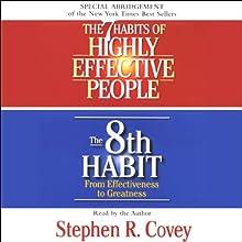 The 7 Habits of Highly Effective People & The 8th Habit (Special 3-Hour Abridgement) | Livre audio Auteur(s) : Stephen R. Covey Narrateur(s) : Stephen R. Covey