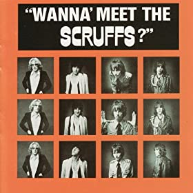 Wanna' Meet the Scruffs?