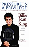 img - for Pressure is a Privilege: Lessons I've Learned from Life and the Battle of the Sexes (Billie Jean King Library) book / textbook / text book