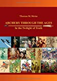 Archery Through the Ages - In the Twilight of Truth