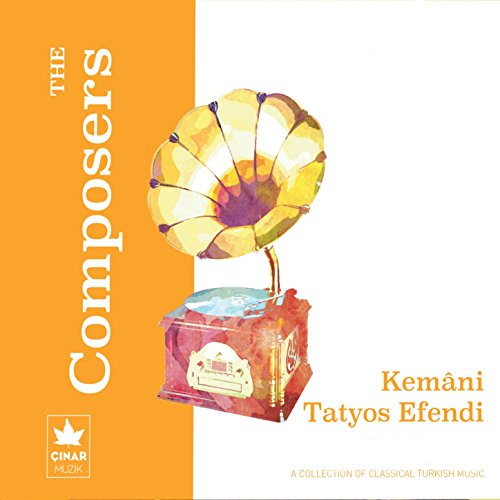 a-collection-of-classical-turkish-music-the-composers-kemani-tatyos-efendi
