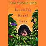 Becoming Naomi Leon | Pam Munoz Ryan