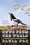 News from the World: Stories & Essays