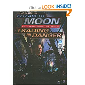 Trading in Danger (Vatta's War) by Elizabeth Moon and Cynthia Holloway