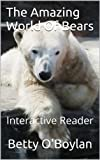 The Amazing World Of Bears - Interactive Reader