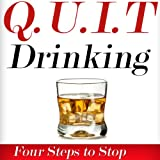 img - for Q.U.I.T Drinking: Advice On How To Quit Drinking In 4 EASY Steps (New Beginnings Collection) book / textbook / text book