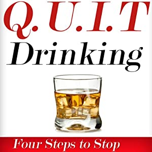 Q.U.I.T Drinking: Advice On How To Quit Drinking In 4 EASY Steps (New Beginnings Collection) | [William Briggs]