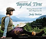Beyond Toes: Knitting Adventures With Judys Magic Cast-On