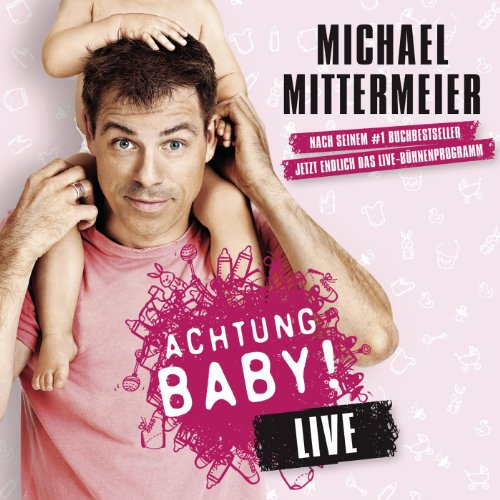 Michael Mittermeier Achtung Baby Komplett