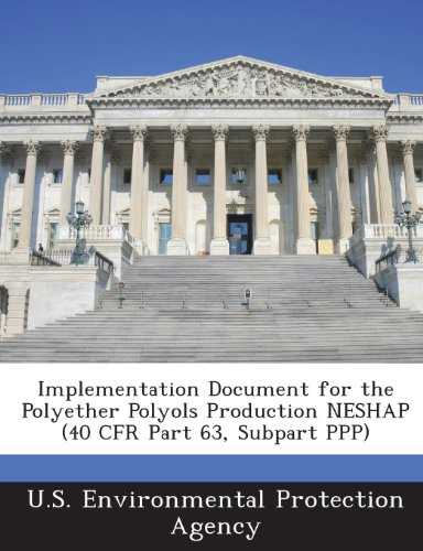 Implementation Document For The Polyether Polyols Production Neshap (40 Cfr Part 63, Subpart Ppp)