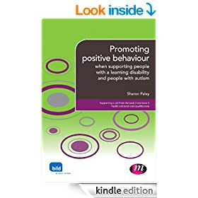 Promoting positive behaviour: when supporting people with a learning disability and people with autism (Supporting the Learning Disability Worker�LM Series)