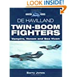 De Havilland Twin-Boom Fighters: Vampire, Venom and Sea Vixen (Crowood Aviation Series)