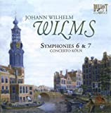 Wilms:  Symphonies Nos. 6 & 7