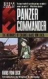 Panzer Commander: The Memoirs of Colonel Hans von Luck (World War II Libary)