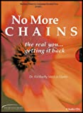 No More Chains: The Real You, Getting It Back (Personal Development Series) [4 Audio CDs]