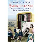 Smoke In The Lanes: Happiness and Hardship on the Road with the Gypsies in the 1950sby Dominic Reeve
