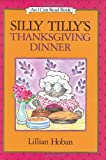 Silly Tilly's Thanksgiving Dinner (I Can Read Book 1) (0060224231) by Hoban, Lillian