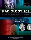Radiology 101: The Basics and Fundamentals of Imaging