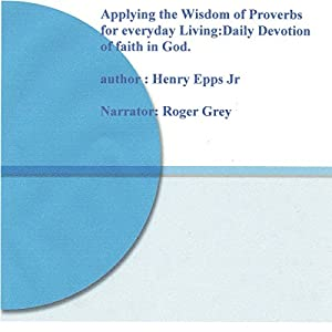 Applying the Wisdom of Proverbs for Everyday Living! Audiobook