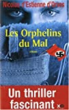 echange, troc Nicolas d' Estienne d'Orves - Les Orphelins du Mal