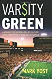 Varsity Green: A Behind the Scenes Look at Culture and Corruption in College Athletics