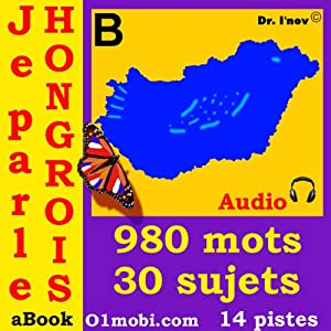 Je Parle Hongrois (avec Mozart) - Volume Basic [Hungarian for French Speakers] | [01mobi.com]