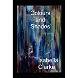 Colours and Shadesby Isbella Clarke