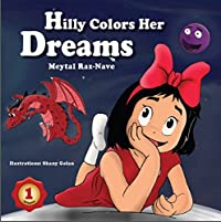 Children's Books: Hilly Colors Her Dreams: Kids Books About Growing Up And Facts Of Life Ages 2-8 by Meytal Raz -Nave ebook deal