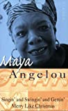 Singin & Swingin and Gettin Merry Like Christmas by Angelou, Dr Maya (1993) Paperback
