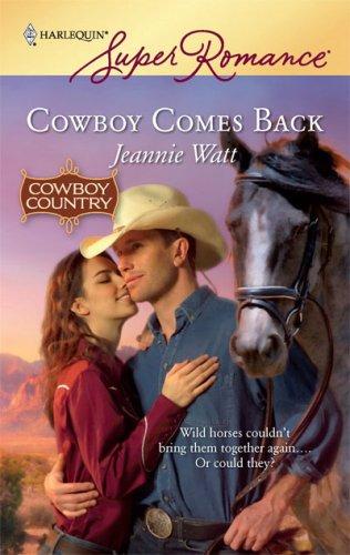 Cowboy Comes Back (Harlequin Super Romance), Jeannie Watt