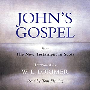 John's Gospel - from The New Testament in Scots Audiobook