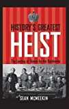 History's Greatest Heist - The Looting of Russia by the Bolsheviks
